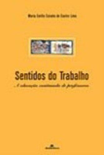 Sentidos do Trabalho. A Educação Continuada de Professores, livro de Maria Emília Caixeta de Castro Lima