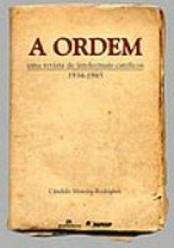 A Ordem Uma Revista De Intelectuais Catolicos, livro de Candido Moreira Rodrigues