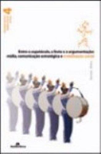 Entre o Espetáculo, a Festa e a Argumentação - mídia, comunicação, estratégica e mobilização social, livro de Renann Mafra
