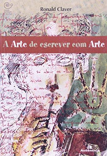 A Arte de Escrever com Arte, livro de Ronald Claver