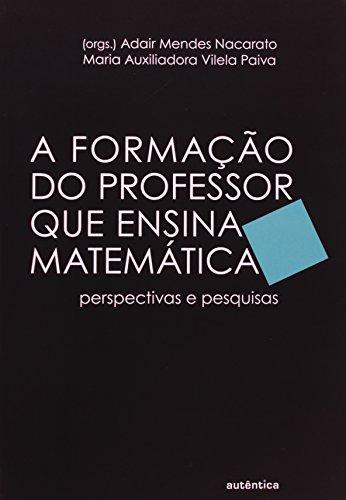 Formação do Professor que Ensina Matemática, livro de Adair Mendes Nacarato, Maria Auxiliadora Vilela Paiva