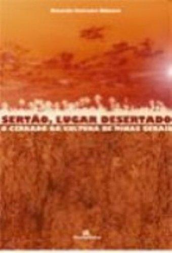 Sertão, Lugar Desertado. O Cerrado na Cultura de Minas Gerais - 2 Volumes, livro de Ricardo Ferreira Ribeiro