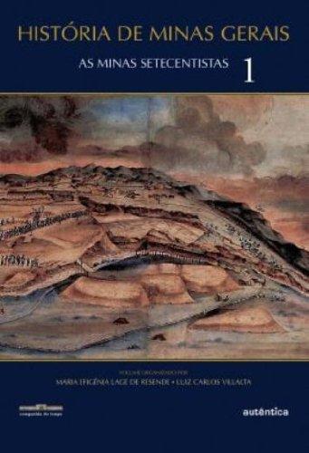 História de M.G - Minas Setecentistas, As - Vol.1, livro de Maria EfigêniaLage de Resende, Luiz Carlos Villalta