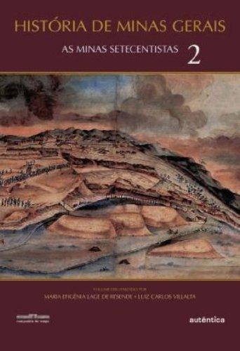 História de M.G - Minas Setecentistas, As - Vol.2, livro de Maria Efigênia Lage de Resende, Luiz Carlos Villalta