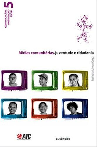 Mídias Comunitárias, Juventude e Cidadania, livro de Rafaela Lima (Org.)