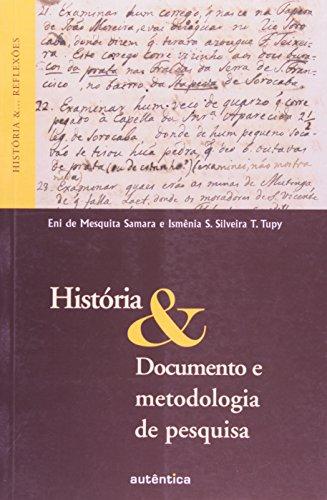 História & Documento E Metodologia de Pesquisa, livro de Eni de Mesquita Samara, Ismênia S. Silveira Truzzi Tupy