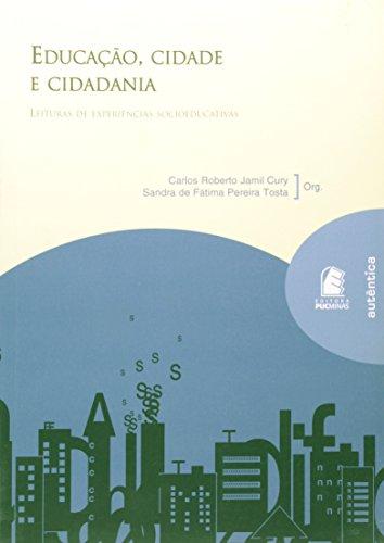 Educação, Cidade e Cidadania - Leituras de Experiências Socioeducativas, livro de Carlos Roberto Jamil Cury, Sandra de Fátima Pereira Tosta