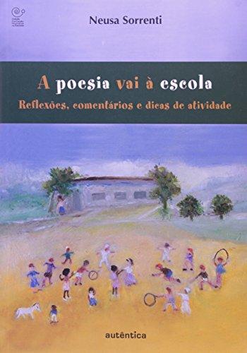 Poesia vai à escola, A - Reflexões, comentários e dicas de atividades, livro de Neusa Sorrenti