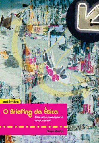 Briefing da Ética - Para uma Propaganda Responsável, livro de Gino Murta