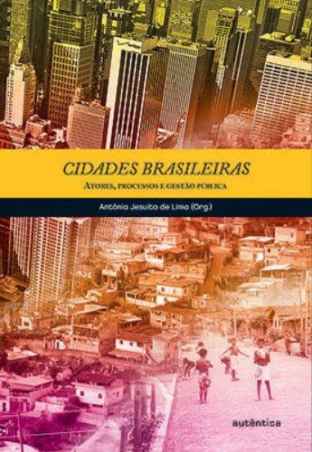 Cidades Brasileiras - Atores, Processos e Gestão Pública, livro de Antônia Jesuíta de Lima