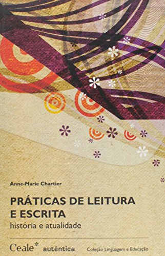 Práticas de Leitura e Escrita - História e Atualidade, livro de Anne-Marie Chartier