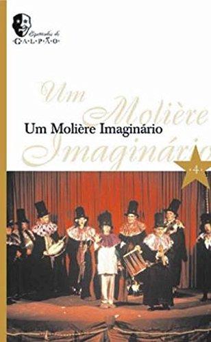Um Molière Imaginário, livro de Grupo Galpão