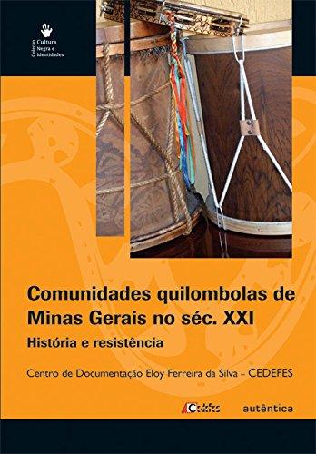 Comunidades Quilombolas de Minas Gerais no século XXI – História e resistência, livro de Maria Elisabete Gontijo dos Santos, Pablo Matos Camargo