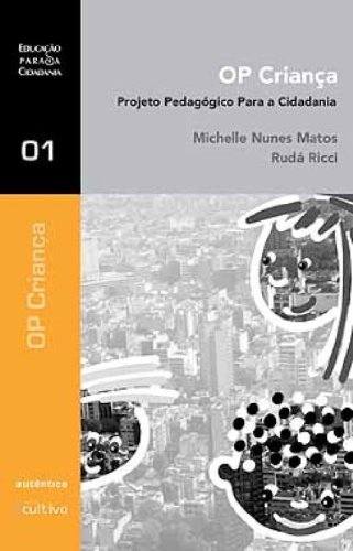 Op Criança - Projeto Pedagógico para a Cidadania, livro de Michelle Nunes Matos