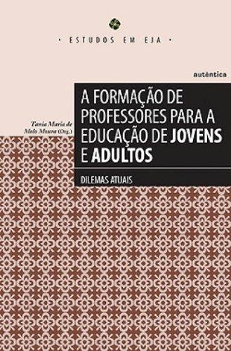 Formação de Professores para a Educação de Jovens e Adultos, A, livro de Tania Maria de Melo Moura (Org.)