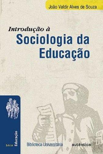 Introdução à Sociologia da Educação, livro de João Valdir Alves de Souza