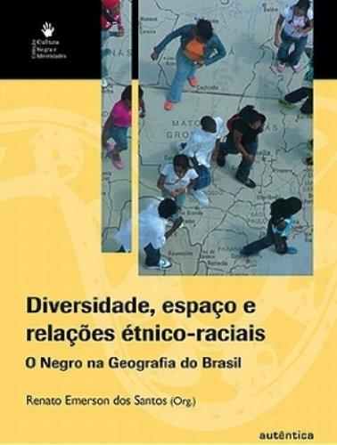 Diversidade, Espaço e Relações Étnico-raciais, livro de Renato Emerson dos Santos (Org.)