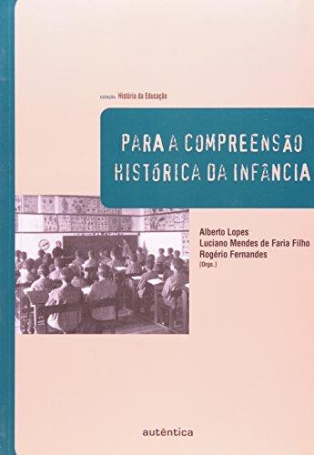 Para a Compreensão Histórica da Infância, livro de Rogério Fernandes, Alberto Lopes (Org.)