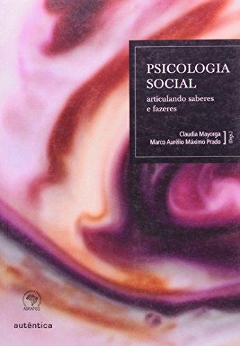 Psicologia Social - Articulando Saberes e Fazeres, livro de Cláudia Mayorga, Marco Aurélio Máximo Prado