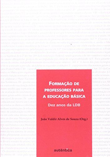 Formação de Professores para a Educação Básica - 10 Anos de LDB, livro de João Valdir Alves de Souza (Org.)
