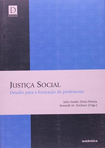 Justiça Social - Desafio para a Formação de Professores, livro de Júlio Emílio Diniz Pereira