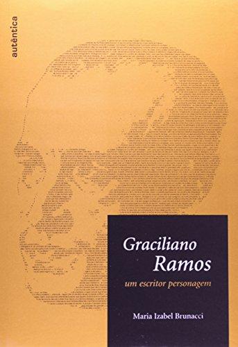 Graciliano Ramos - Um Escritor Personagem, livro de Maria Izabel Brunacci