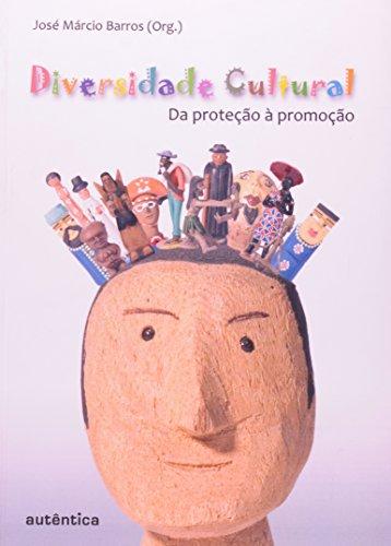 Diversidade Cultural - da Proteção à Promoção, livro de José Márcio Pinto de Moura Barros