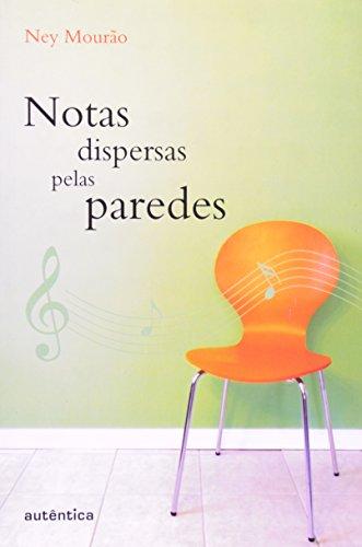 Notas Dispersas pelas Paredes, livro de Ney Mourão