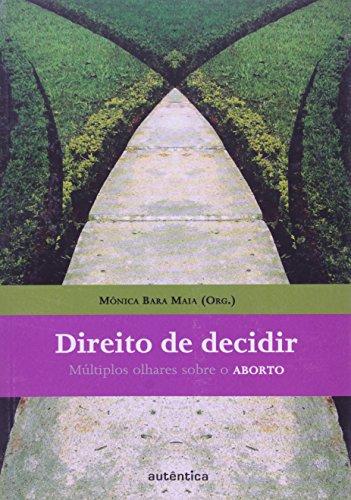 Direito de Decidir - Múltiplos Olhares sobre o Aborto, livro de Mônica Bara Maia (Org.)