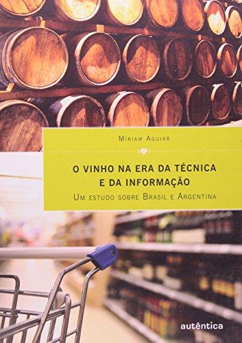 Vinho na Era da Técnica e da Informação, O - Um Estudo sobre Brasil e Argentina, livro de Míriam de Aguiar Barbosa