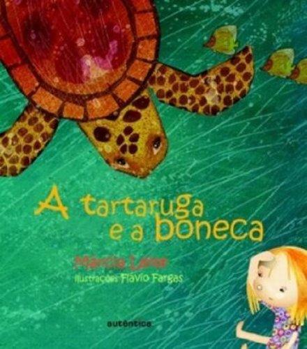 Tartaruga e a Boneca, A, livro de Márcia Leite