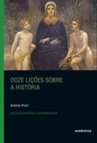 Doze lições sobre a história, livro de Antoine Prost