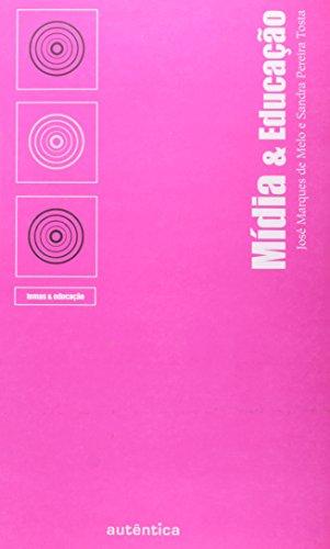 Mídia e Educação, livro de Sandra de Fátima Pereira Tosta, José Marques de Melo