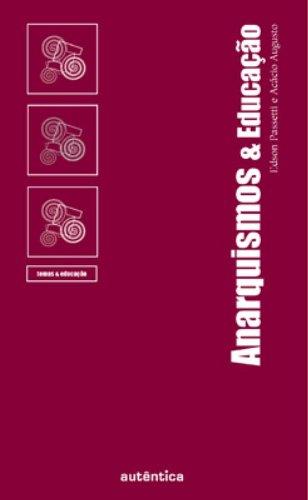 Anarquismos e Educação, livro de Acácio Augusto, Edson Passetti