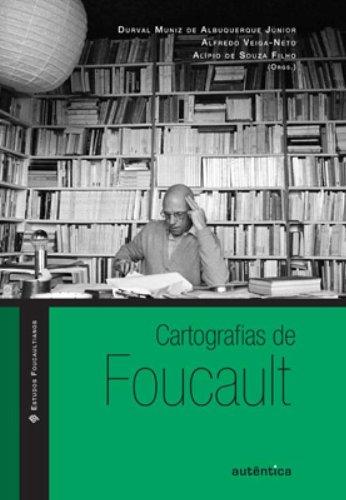 Cartografias de Foucault, livro de Alfredo Veiga-Neto, Durval Muniz de Albuquerque Júnior, Alípio de Souza Filho