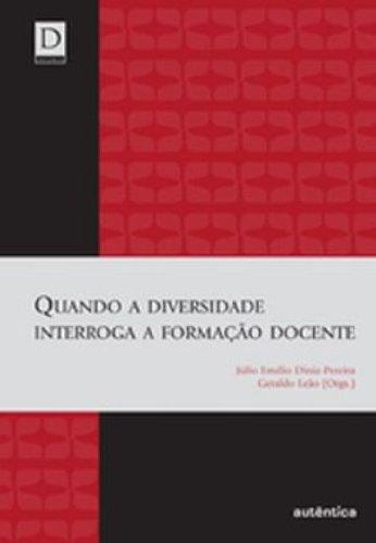 Quando a Diversidade Interroga a Formação Docente, livro de Júlio Emílio Diniz Pereira, Geraldo Leão