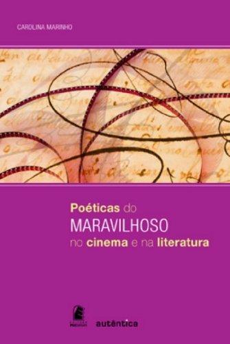 Poéticas do maravilhoso no cinema e na leitura, livro de Carolina Marinho