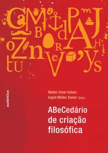 ABeCedário de criação filosófica, livro de Walter Omar Kohan, Ingrid Müller Xavier