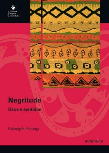 Negritude - Uso e sentidos, livro de Kabengele Munanga