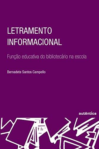 Letramento informacional - Função educativa do bibliotecário na escola, livro de Bernadete Campelo