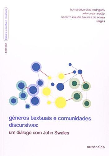 Gêneros Textuais e Comunidades Discursivas - um diálogo com John Swales, livro de Bernardete Biasi-Rodrigues, Júlio César Araújo, Socorro Cláudia Tavares de Sousa (Orgs.)