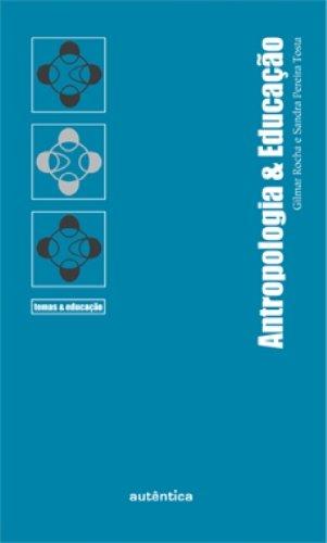 Antropologia e Educação, livro de Gilmar Rocha, Sandra de Fátima Pereira Tosta