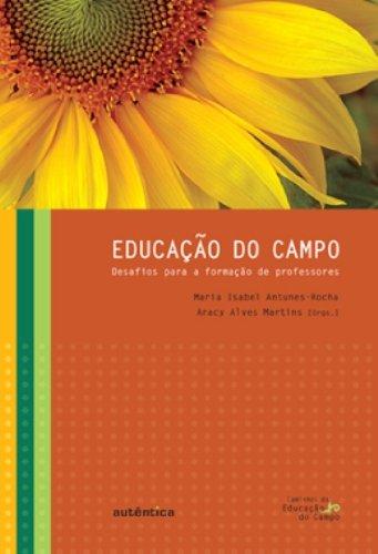 Educação do campo - Desafios para a formação de professores, livro de Aracy Alves Martins, Maria Isabel Antunes Rocha