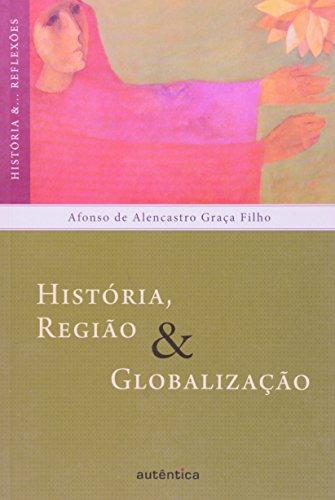 História, região e globalização, livro de Afonso de Alencastro Graça Filho