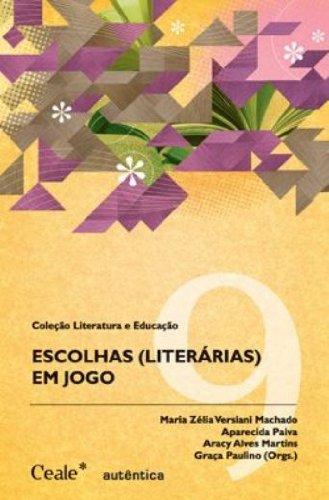 Escolhas Literárias. Em Jogo, livro de Aparecida Paiva, Aracy Alves Martins, Graça Paulino, Maria Zélia Versiani Machado
