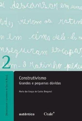 Construtivismo - Grandes e pequenas dúvidas, livro de Maria das Graças de Castro Bregunci
