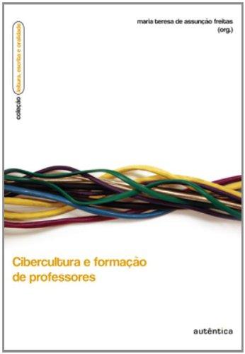 Cibercultura e formação de professores, livro de Maria Teresa de Assunção Freitas (Org.)