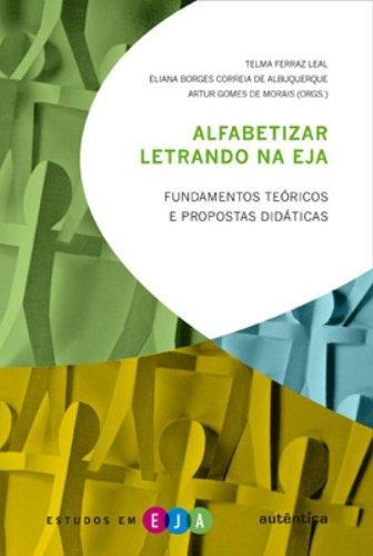 Alfabetizar letrando na EJA - Fundamentos teóricos e propostas didáticas, livro de Telma Ferraz Leal, Eliana Borges Correia de Albuquerque, Artur Gomes de Morais (Orgs.