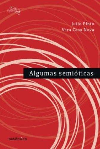 Algumas semióticas, livro de Julio Pinto, Vera Casa Nova