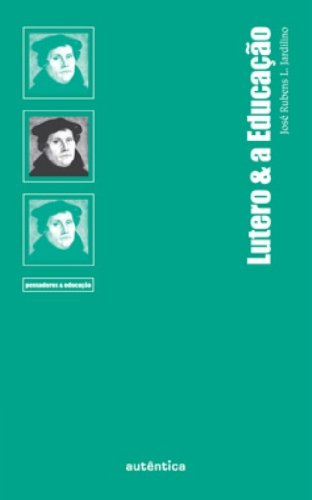 Lutero e a Educação, livro de José Rubens L. Jardilino